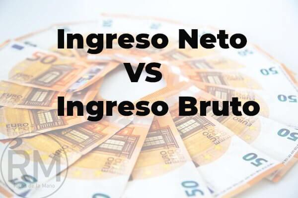 ingreso neto vs ingreso bruto (2)